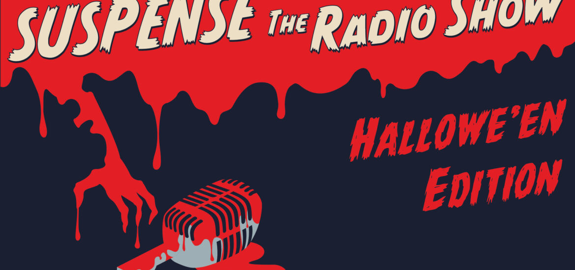 Suspense: The Radio Show Hallowe'en Edition
